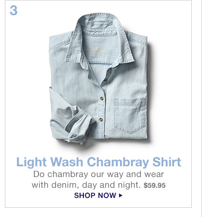 3 Light Wash Chambray Shirt | SHOP NOW