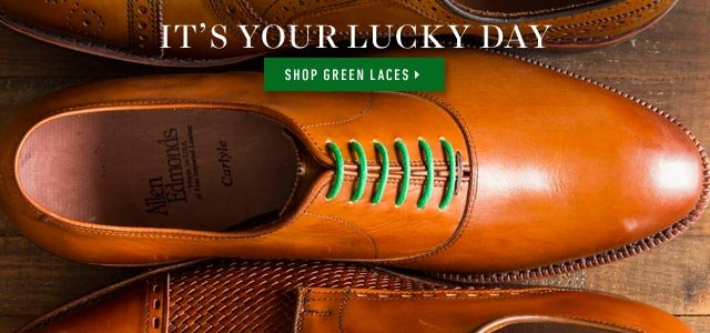 It's Your Lucky Day. Shop Green Laces >