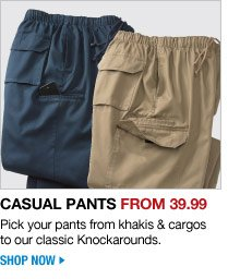casual pants from 39.99 - pick your pants from khakis and cargos to our classic knockarounds - shop now