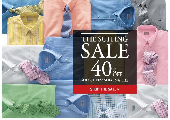 the suiting sale - 40 percent off suits, dress shirts and ties - shop the sale