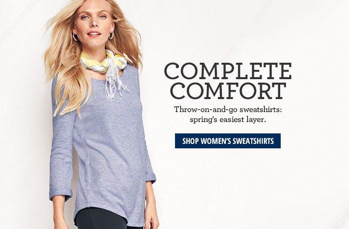 Complete Comfort - Shop Women's Sweatshirts