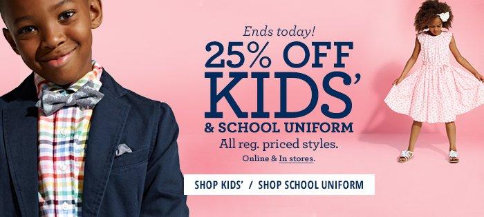 Ends Today - 25% Off Kids & School Uniform