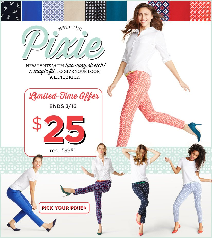 MEET THE Pixie | Limited-Time Offer ENDS 3/16 $25 | PICK YOUR PIXIE