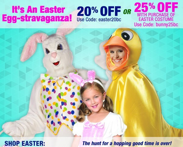 It's An Easter Egg-stravaganza! 20% Off (No Minimum) or 25% Off with purchase of Easter costume.
