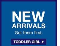 NEW ARRIVALS   TODDLER GIRL