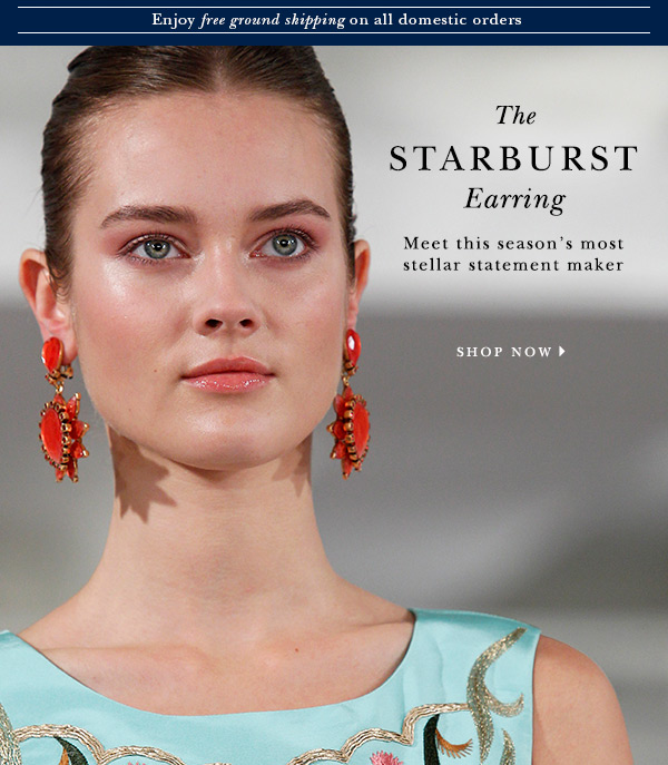 Runway Trend THE STARBURST EARRING Meet this season's most stellar statement maker SHOP NOW