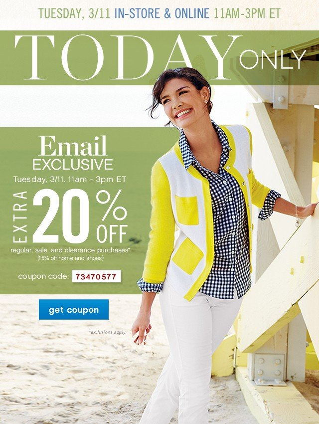 Email Exclusive, Extra 20% off. Tuesday, 3/11 11am-3pm. Get coupon.