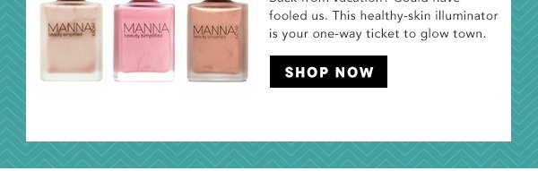 $14. Manna Kadar Cosmetics sheer glo shimmer lotion. Back from vacation? Could have fooled us. This healthy-skin illuminator is your one-way ticket to glow town. Shop Now.
