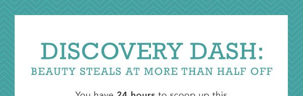 Discovery Dash: Steeply Discounted Beauty Steals