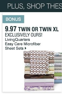 Bonus 9.97 Twin or Twin XL Exclusively Ours! LivingQuarters Easy  Care microfiber sheet sets. Shop now.