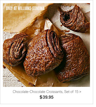 ONLY AT WILLIAMS-SONOMA - Chocolate-Chocolate Croissants, Set of 15 - $39.95