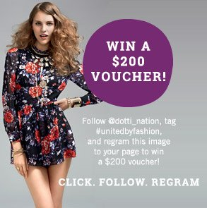 Win A $200 Voucher! Follow @dotti_nation, tag #unitedbyfashion, and regram this image to your page to win a $200 voucher! Click. Follow. Regram