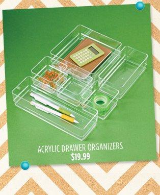 ACRYLIC DRAWER ORGANIZERS $19.99 »