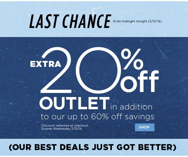 Last Chance for Extra 20% Off Outlet