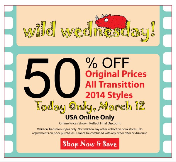 Wild Wednesday! 50% Off Original Prices All Transition 2014 - Today Online Only