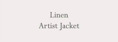 Linen Artist Jacket
