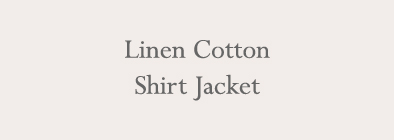 Linen Cotton Shirt Jacket