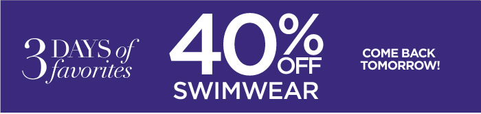 40% off Swimwear Tomorrow!
