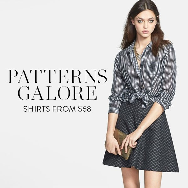 PATTERNS GALORE - SHIRTS FROM $68
