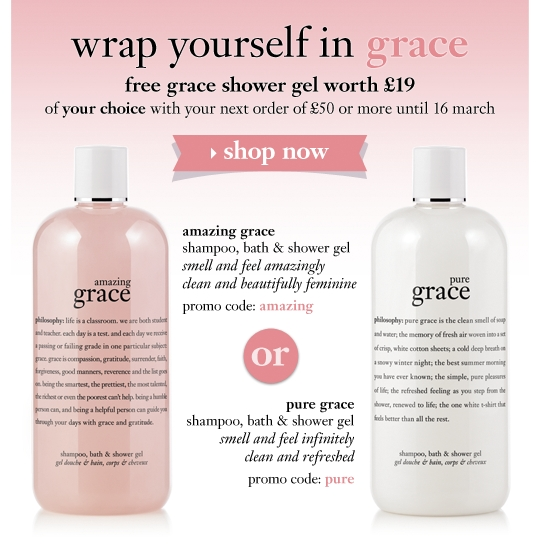 wrap yourself in grace. free grace shower gel of your choice with your next order of £50 or more amazing grace shampoo, bath & shower gel. smell and feel amazingly clean and beautifully feminine. promo code: amazing| pure grace shampoo, bath & shower gel smell and feel infinitely clean and refreshed promo code: pure