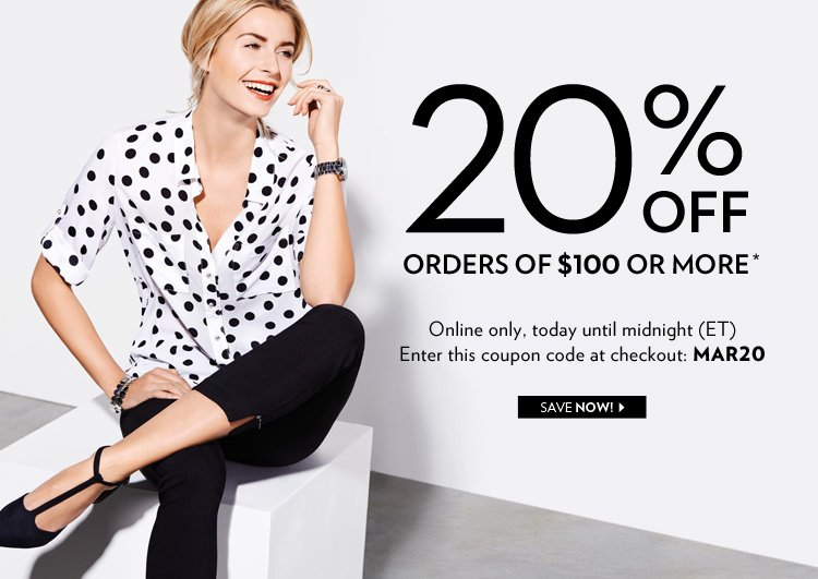 20% off orders of $100 or more*   Online only, today until midnight (ET)   Enter this coupon code at checkout: MAR20