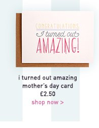 i turned out amazing mother's day card
