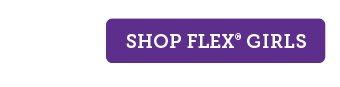 Shop Flex Girls