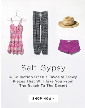 Salt Gypsy - A Collection Of Our Favorite Flowy Pieces That Will Take You From The Beach To The Desert - Shop Now
