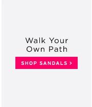 Walk Your Own Path - Shop Sandals