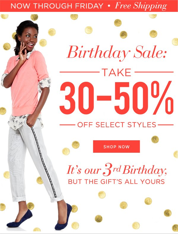 Birthday Sale: Take 30%-50% Off Selected Styles
