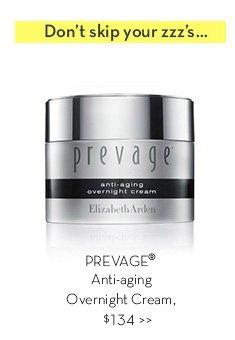 Don't skip your zzz's... PREVAGE® Anti-aging Overnight Cream, $134.