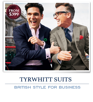 TYRWHITT SUITS - BRITISH STYLE FOR BUSINESS - FROM $399