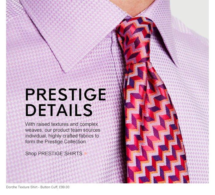 PRESTIGE DETAILS - Shop PRESTIGE SHIRTS >