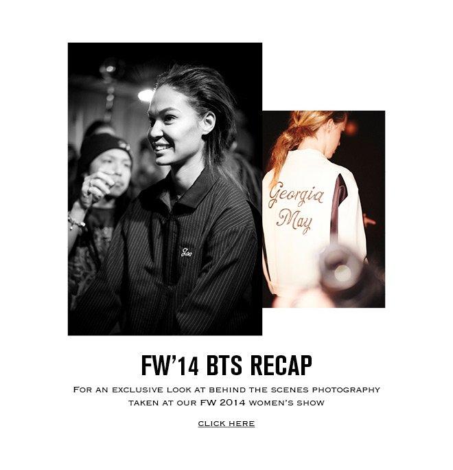 FW '14 BTS Recap
