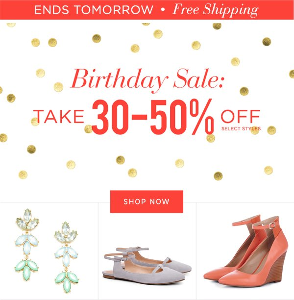 Birthday Sale: Take 30%-50% Off Select Styles