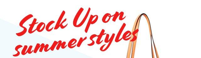 Stock Up on summer styles