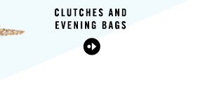 SHOP CLUTCHES AND EVENING BAGS