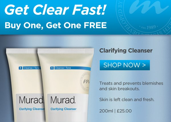 Get Clear Fast! Buy one get one free Clarifying Cleanser.