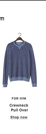 FOR HIM - Crewneck Pull Over - Shop now
