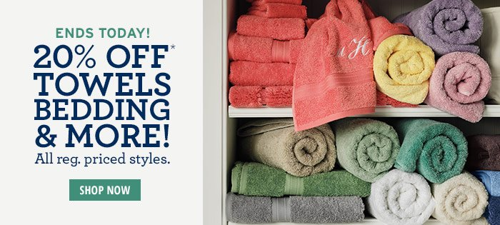 ENDS TODAY! 20% off Towels Beedding & More