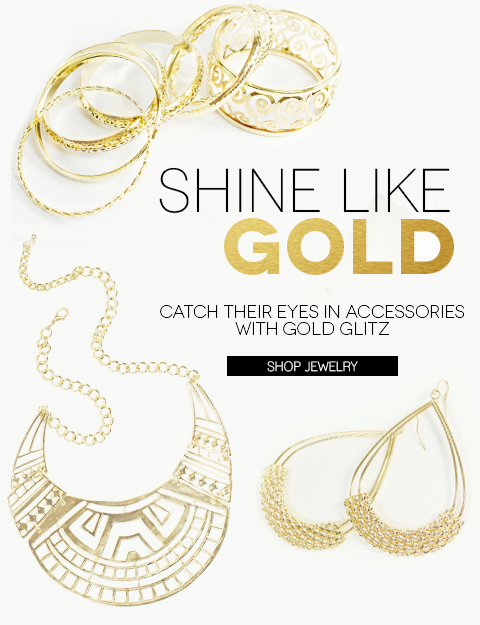 Shine Like Gold  - Shop In-Store & Online