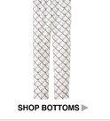 Shop Bottoms.
