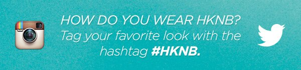How do you wear HKNB? Tag your favorite look with the hashtag #HKNB.