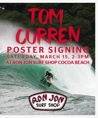 Tom Curren Poster Signing, Jon Jon Surf Shop, Cocoa Beach, FL., Sunday, March 15