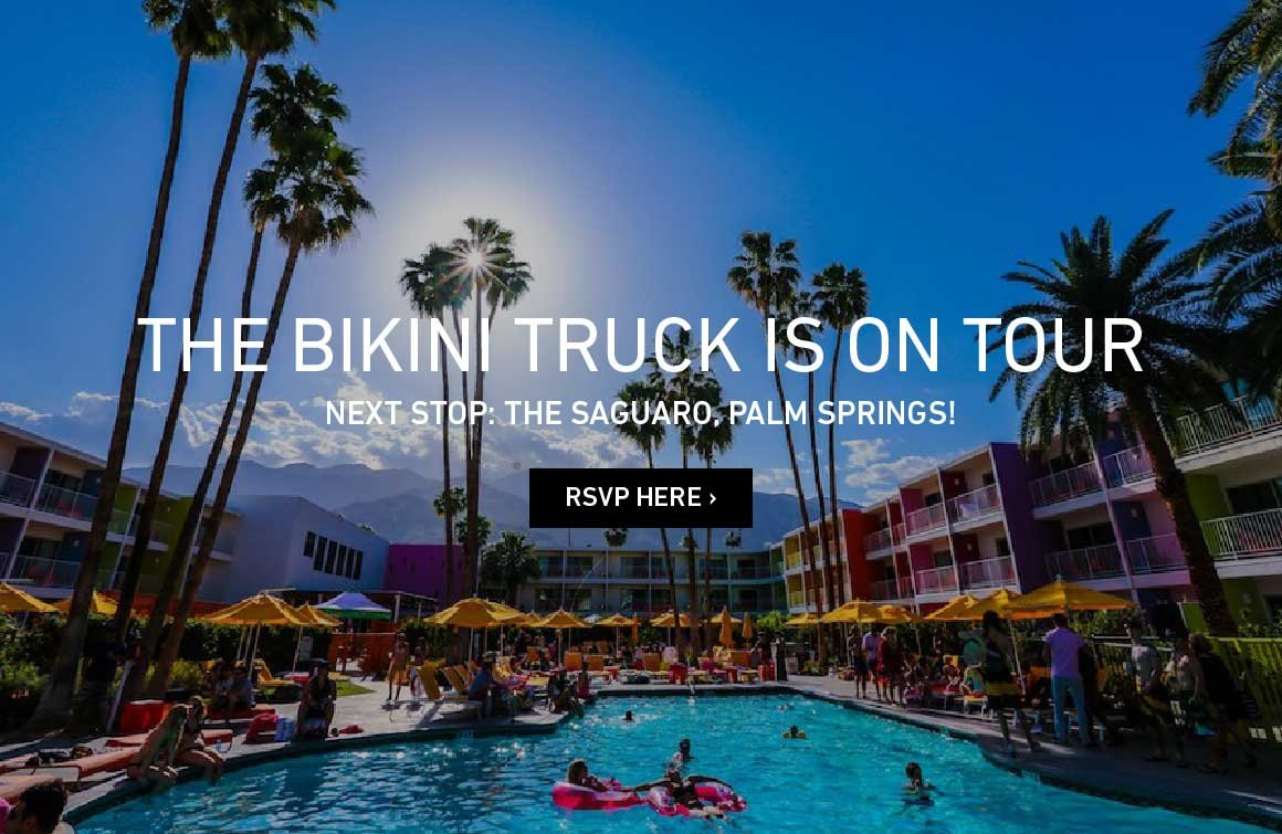 The Bikini Truck Is On Tour. Next Stop: The Saguaro, Palm Springs