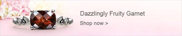 Dazzlingly Fruity Garnet