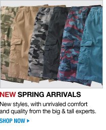 new spring arrivals - new styles, with unrivaled comfort and quality from the big and tall experts - shop now