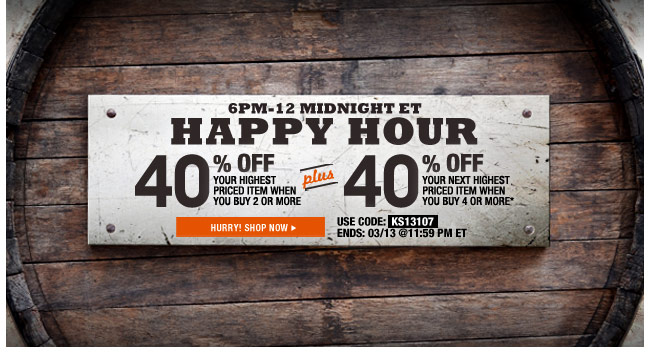 6pm to 12 midnight - happy hour - 40 percent off your highest priced item when you buy 2 or more plus 40 percent off your next highest priced item when you buy 4 or more* - use code: KS13107 ends: 3/13 at 11:59pm - hurry! shop now