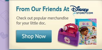 From Our Friends At DISNEYSTORE.COM. Check out popular merchandise for your little doc -- Shop Now