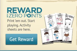 REWARD FOR ZERO POINTS. Print 'em out. Start playing. Activity sheets are here -- Get Reward